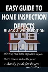 Easy Guide to Home Inspection Defects: Black & White Edition Paperback