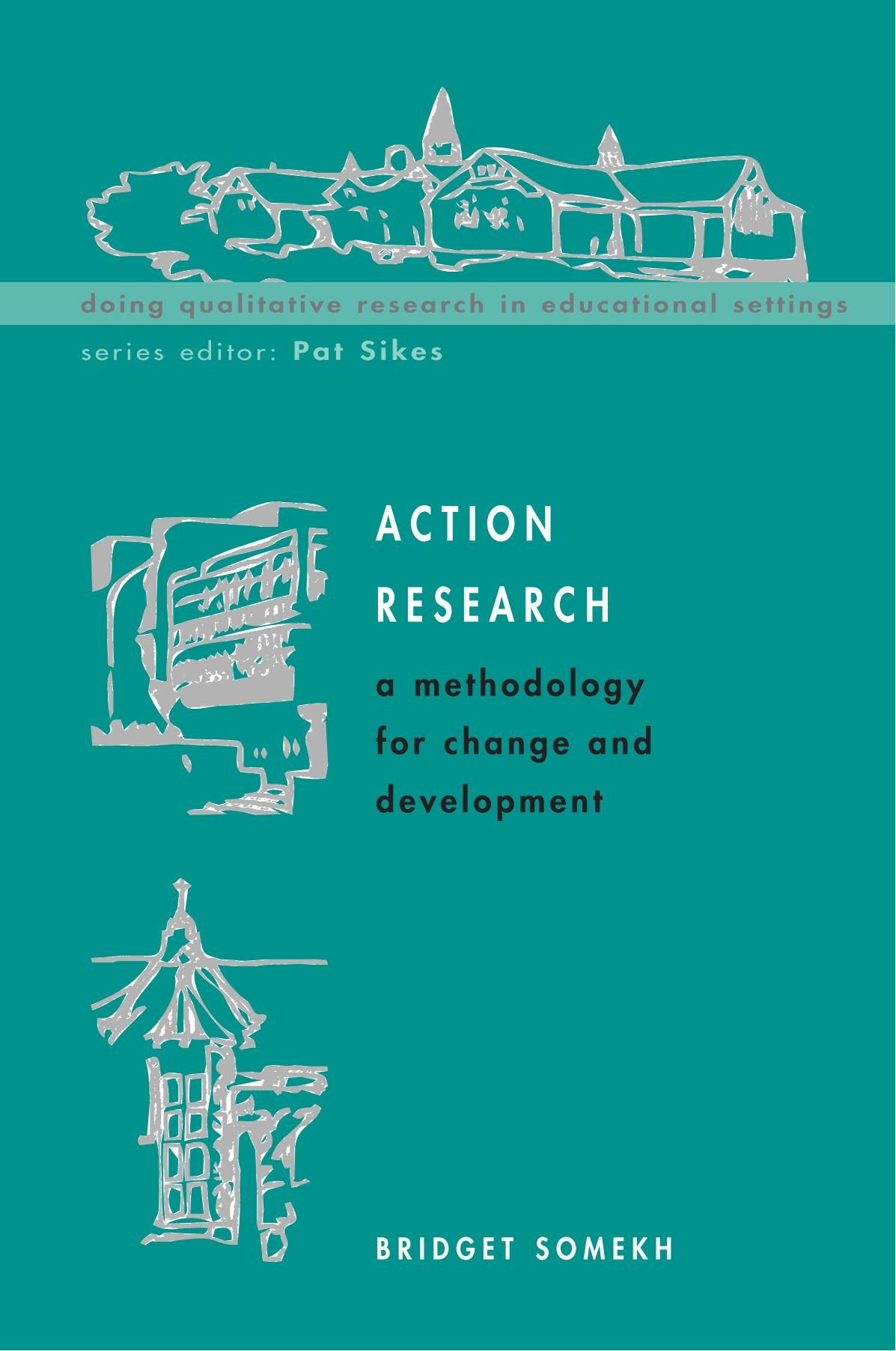 Action Research: A Methodology for Change and Development