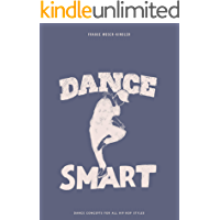Dance Smart: Dance Concepts for all Hip Hop Styles book cover