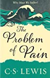 The Problem of Pain (C. S. Lewis Signature Classic) (C. Lewis Signature Classic)