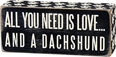 "Primitives By Kathy 6"" x 2.5"" Wood Wooden Box Sign ""All You Need Is Love...And A Dachshund"""