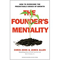The Founder's Mentality: How to Overcome the Predictable Crises of Growth