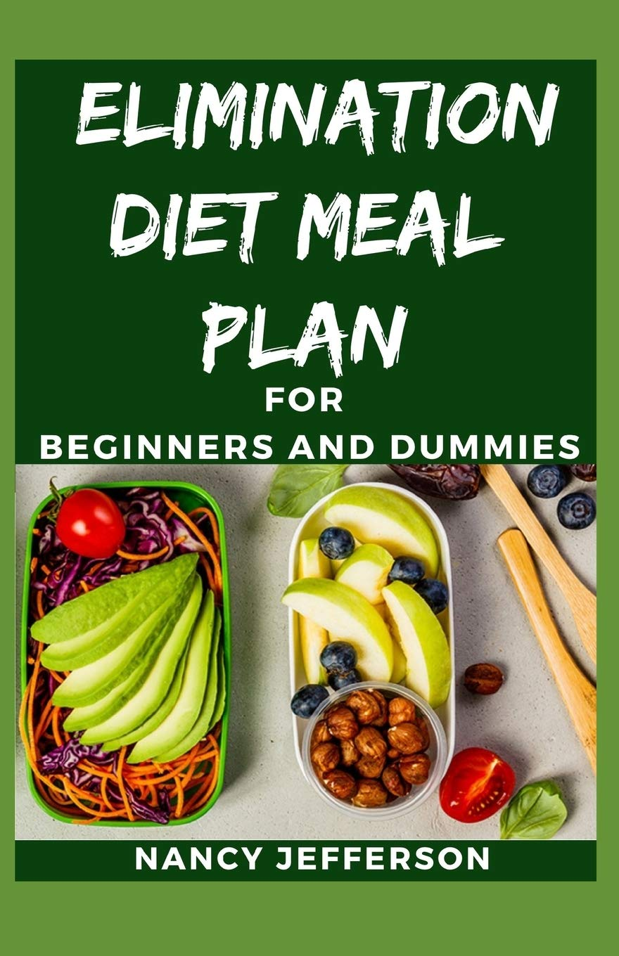 Elimination Diet Meal Plan For Beginners and Dummies: Delectable