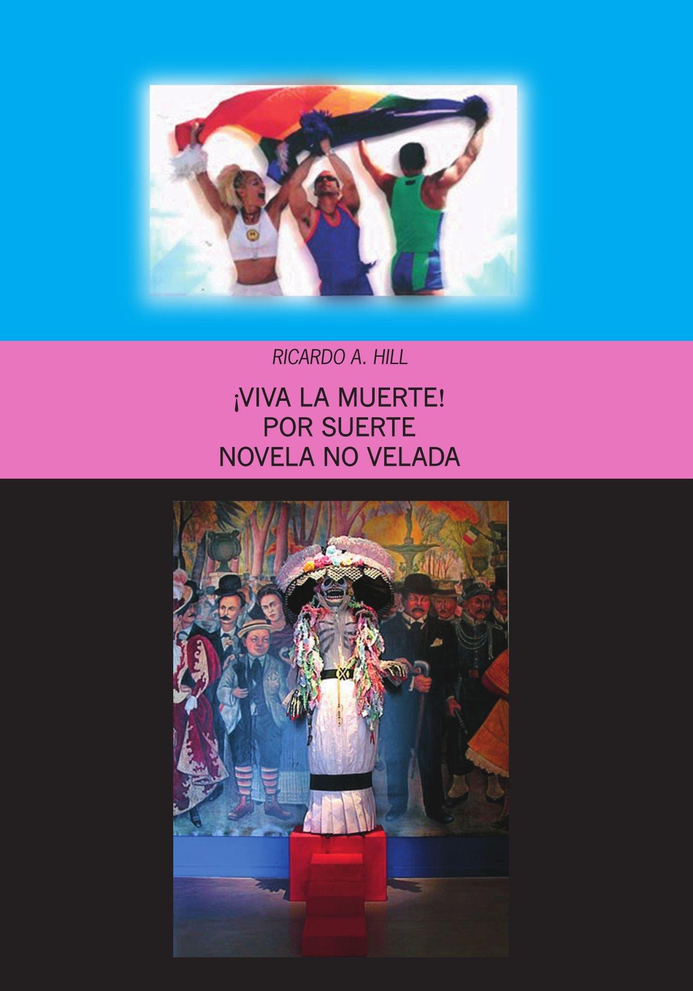 Viva La Muerte!: Por Suerte Novela No Velada: Amazon.es: Hill, Ricardo: Libros