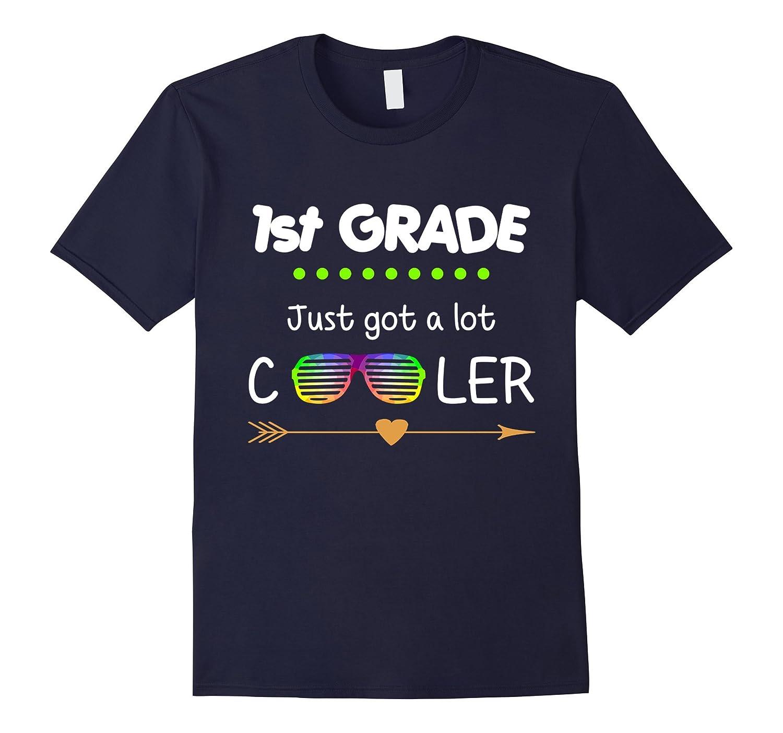 1st Grade just got a lot cooler T-Shirt-4LVS