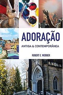 Adoração Antiga & Contemporânea: Edição revista