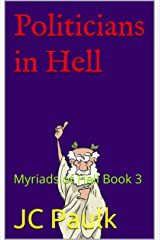 Politicians in Hell: Myriads of Hell Book 3 Kindle Edition