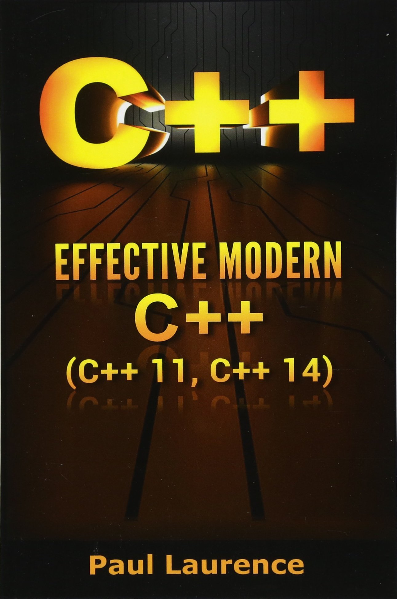 C++: Effective Modern C++  (C++  11, C++  14) (guide,C Programming, HTML, Javascript, Programming,all,internet, Coding, CSS, Java, PHP Vol 1) PDF