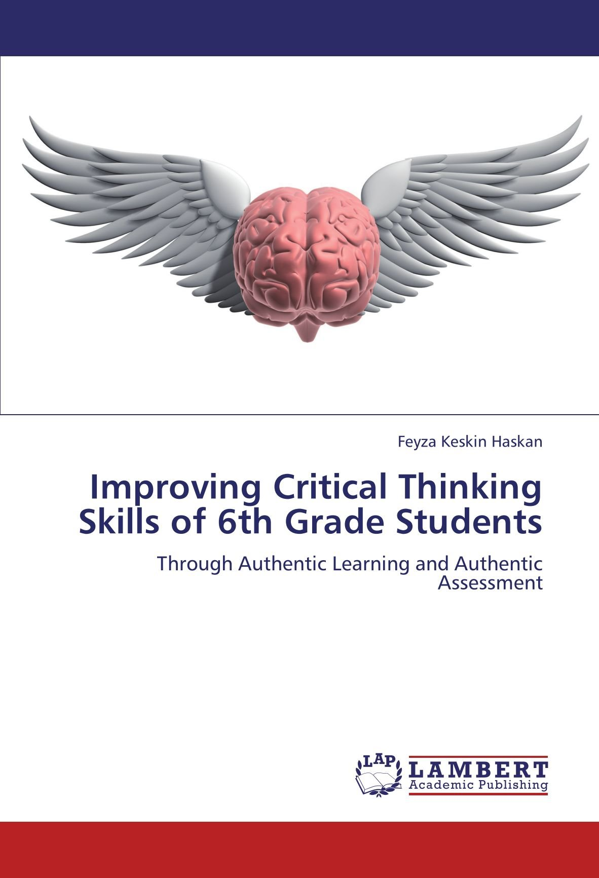Improving Critical Thinking Skills of 6th Grade Students: Through Authentic Learning and Authentic Assessment PDF