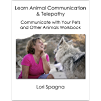 Learn Animal Communication and Telepathy Workbook: Communicate with Your Pets and Any Animal Workbook (English Edition)