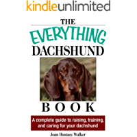 The Everything Daschund Book: A Complete Guide To Raising, Training, And Caring For Your Daschund (Everything®)