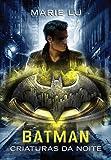 Batman. Criaturas da Noite