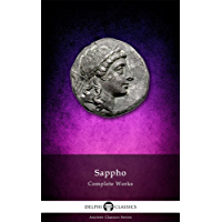 Delphi Complete Works of Sappho (Translated) (Delphi Ancient Classics Book 1)