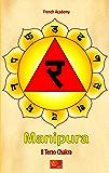 Manipura - Il Terzo Chakra (Il sistema dei sette chakra Vol. 3)