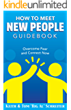 How To Meet New People Guidebook: Overcome Fear and Connect Now (English Edition)