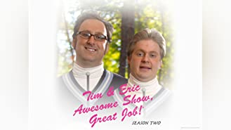 Tim and Eric Awesome Show, Great Job! Season 2