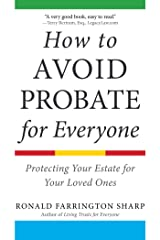 How to Avoid Probate for Everyone: Protecting Your Estate for Your Loved Ones Kindle Edition