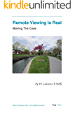 Remote Viewing Is Real: Making The Case (English Edition)