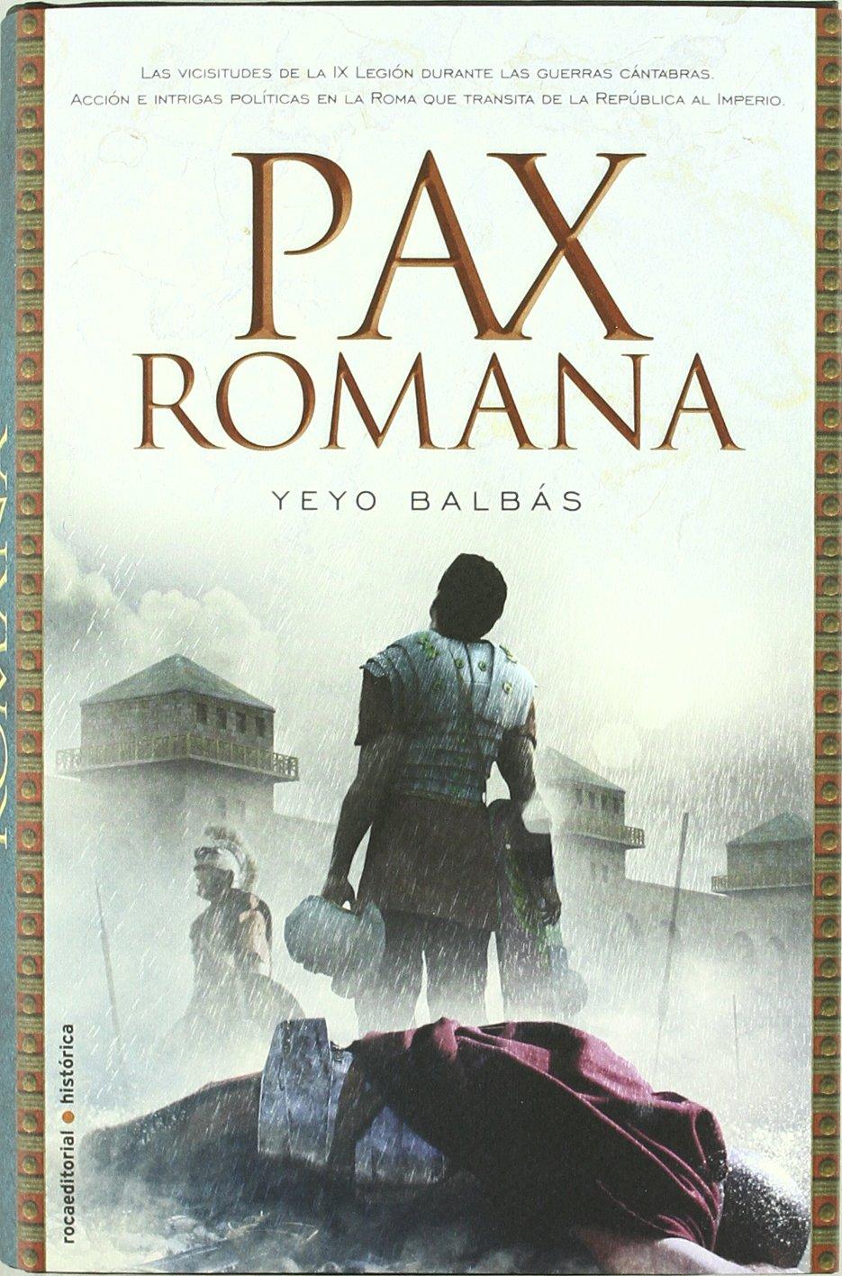 Amazon.com: Pax Romana (Novela Historica (roca ...