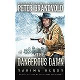 The Dangerous Dawn: A Western Fiction Classic (Yakima Henry)