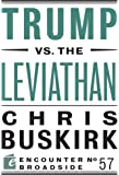 Trump vs. the Leviathan (Encounter Broadsides)
