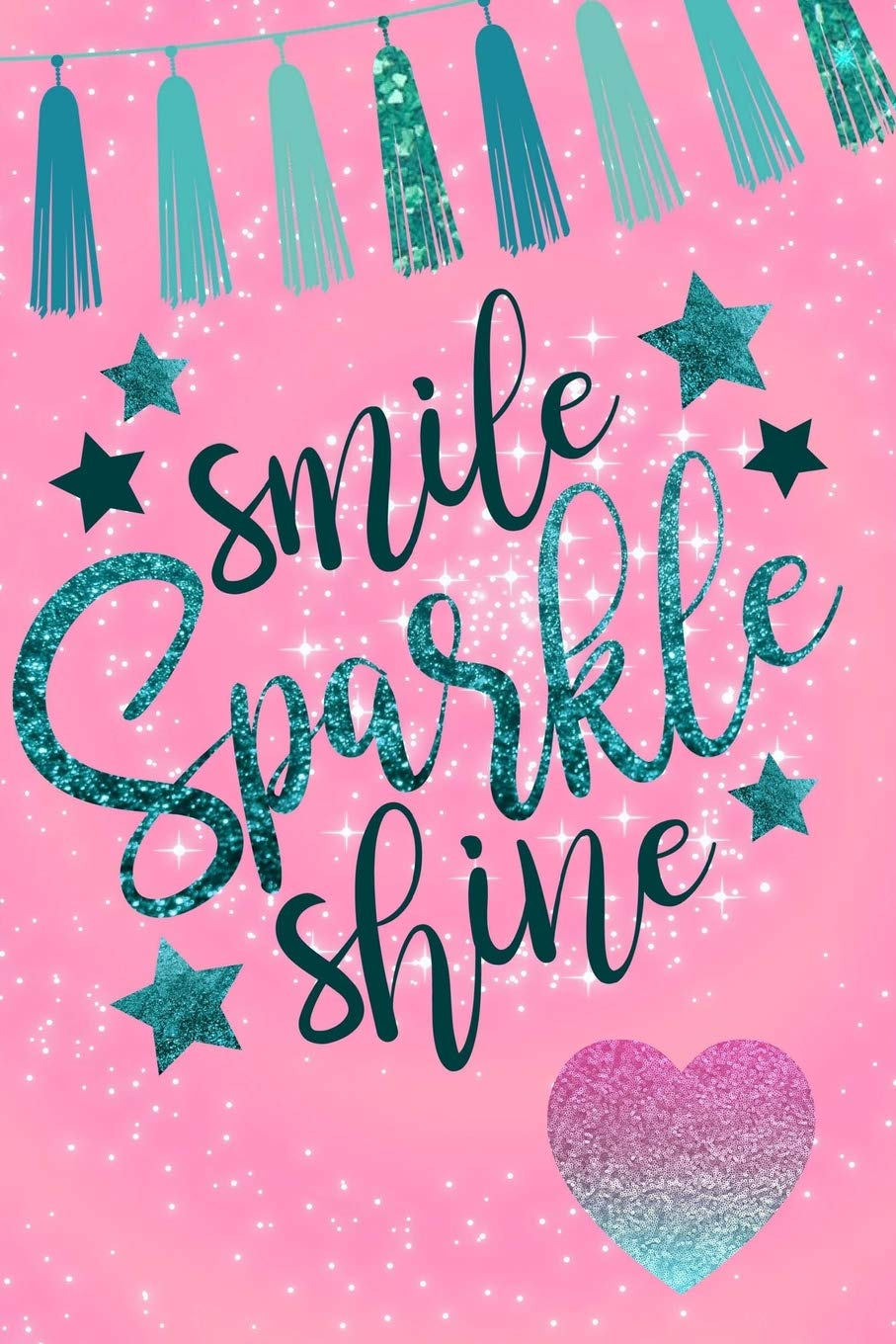 Smile Sparkle Shine Glitter Teal Expression Quote Journal