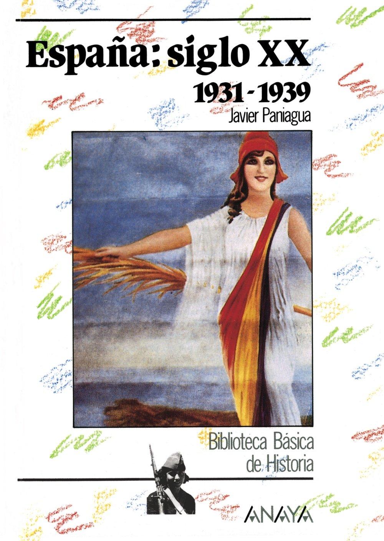 España siglo XX: 1931-1939: Espana: Siglo Xx 1931-1939 Historia ...