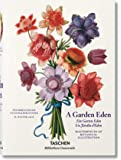 A Garden Eden. Masterpieces of Botanical Illustration (Bibliotheca Universalis) (Multilingual Edition)