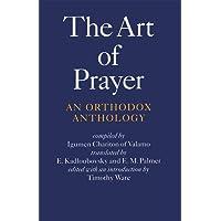 The Art of Prayer: An Orthodox Anthology