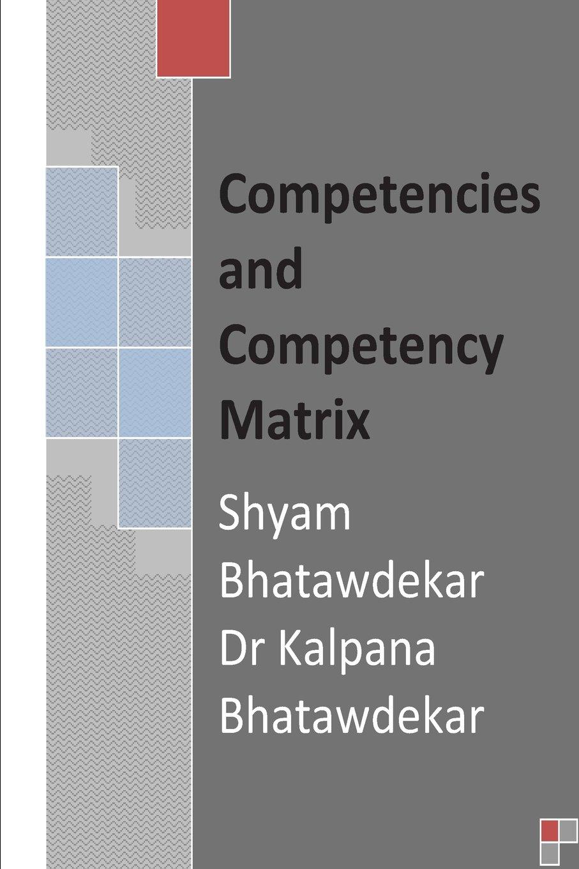 Competencies and Competency Matrix: Shyam Bhatawdekar, Dr Kalpana