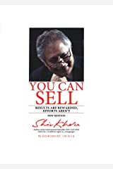 You Can Sell: Results are Rewarded, Efforts Aren't (English Edition) eBook Kindle