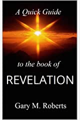A Quick Guide to the Book of Revelation Kindle Edition