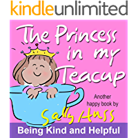 The Princess in My Teacup (MULTICULTURAL Rhyming Children's Picture Book About Being Kind and Helpful)