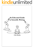 An Educated Guide to Scientific Writing (English Edition)