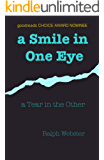 a Smile in One Eye: a Tear in the Other