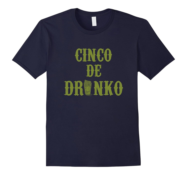 Cinco De Drinko T Shirt Funny Cinco De Mayo Shirt-Vaci