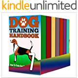 Dog Training: Box Set : Discover And Learn These Amazing Dog Training Techniques Tips , And Methods To Train Your Dog FAST!