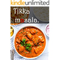 Tikka Masala: INDIAN Chicken (Tikka masala + Roti Cookbook)