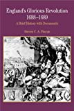 England's Glorious Revolution 1688-1689: A Brief History with Documents (Bedford Series in History and Culture)
