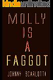 Molly Is a Faggot