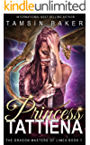 Princess Tattiena: Dragon Fantasy romance (The Dragon Masters of Limea Book 1)