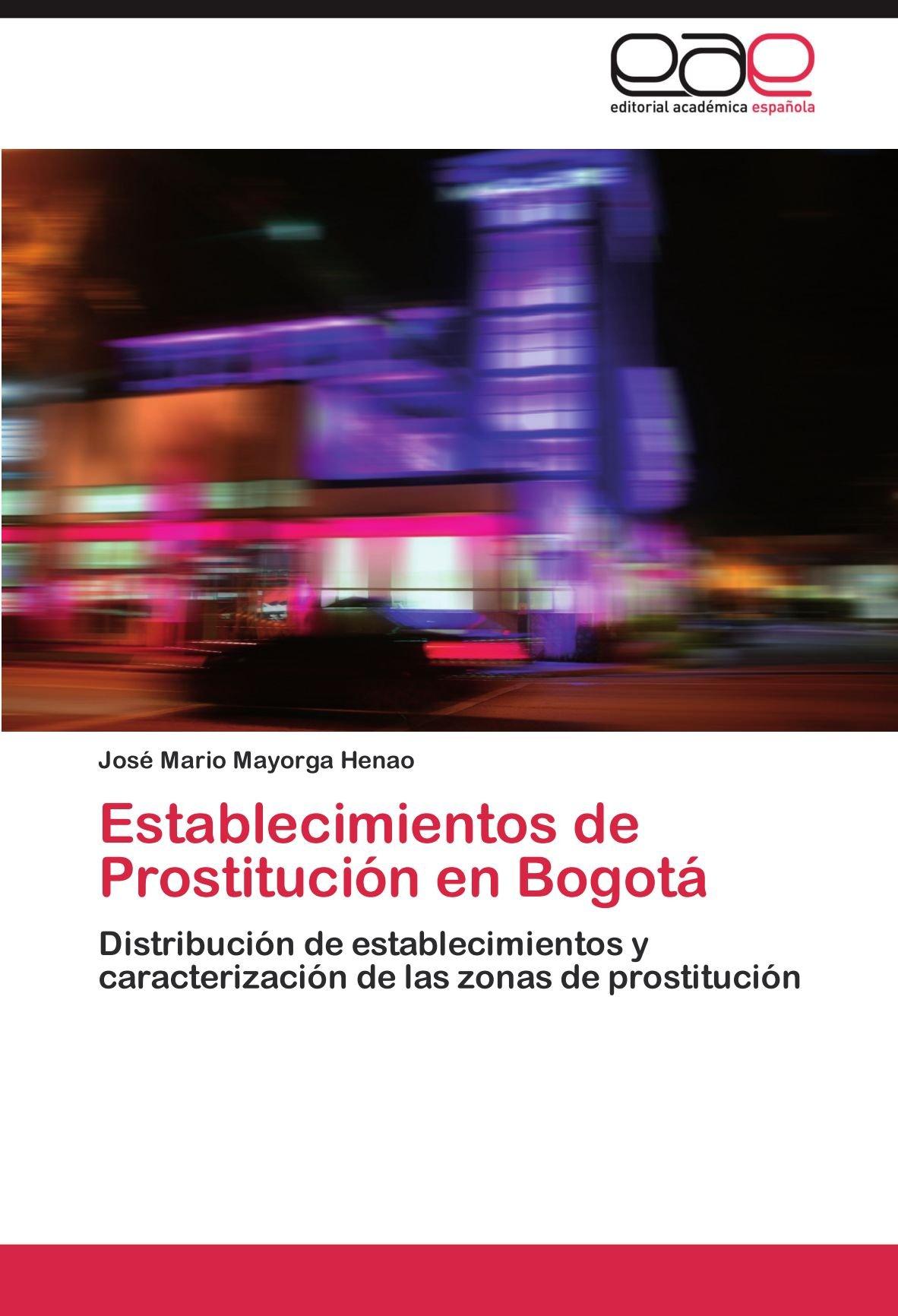 Establecimientos de Prostitución en Bogotá: Amazon.es: Mayorga Henao José Mario: Libros