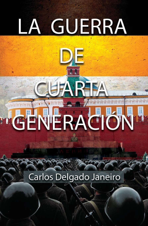 La Guerra de Cuarta Generación (Spanish Edition): auto ...