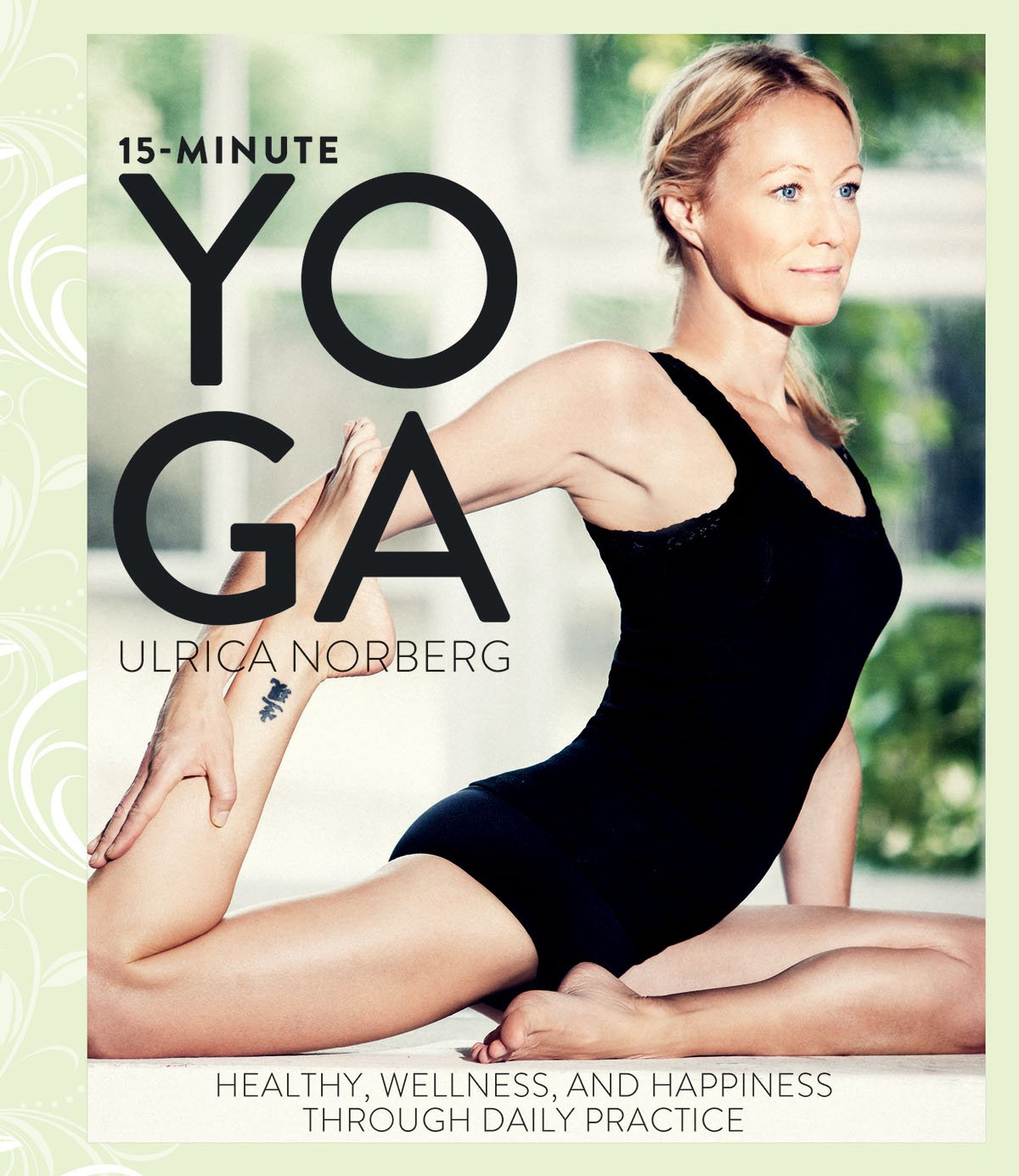15-Minute Yoga: Health, Well-Being, and Happiness through ...