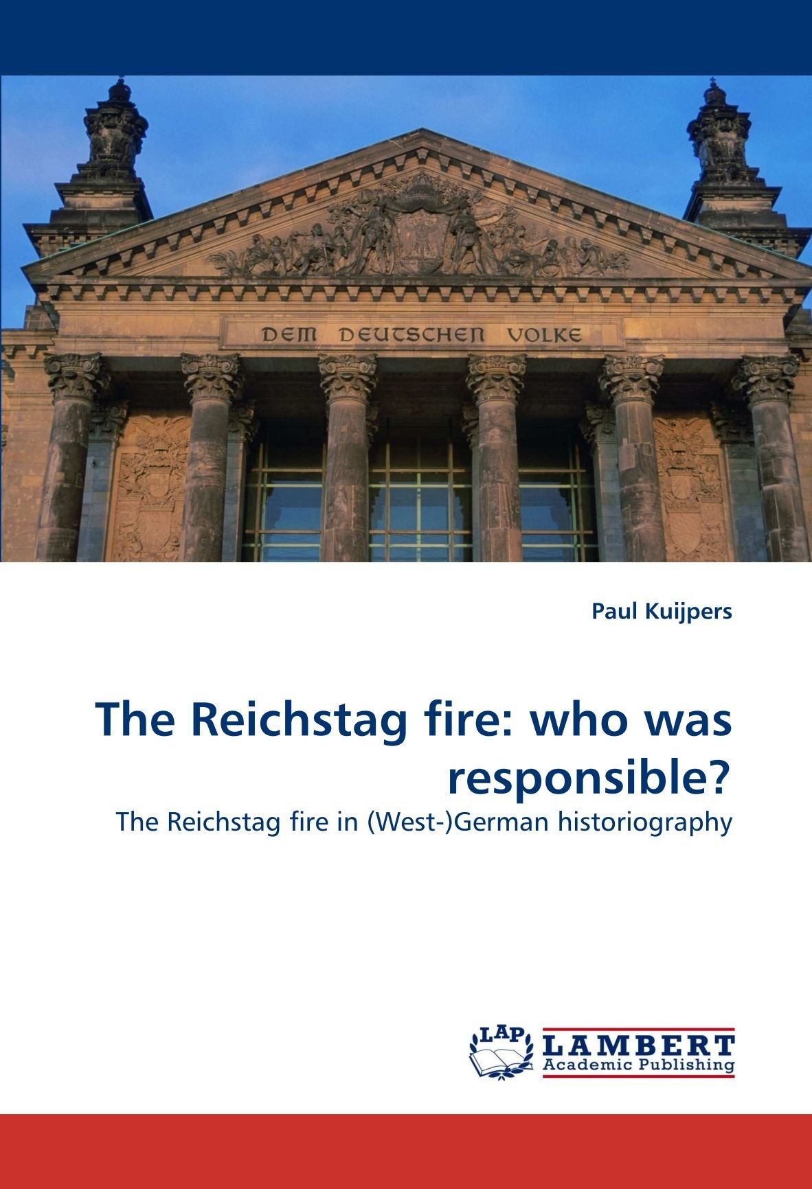 The Reichstag fire: who was responsible?: The Reichstag fire in (West-)German historiography pdf epub