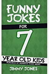 Funny Jokes For 7 Year Old Kids: Hundreds of really funny, hilarious Jokes, Riddles, Tongue Twisters and Knock Knocks for 7 year old kids! (Let's Laugh Series All Ages 5-12 Book 3) Kindle Edition