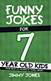 Funny Jokes For 7 Year Old Kids: Hundreds of really funny, hilarious Jokes, Riddles, Tongue Twisters and Knock Knocks for 7 year old kids! (Let's Laugh Series All Ages 5-12 Book 3)
