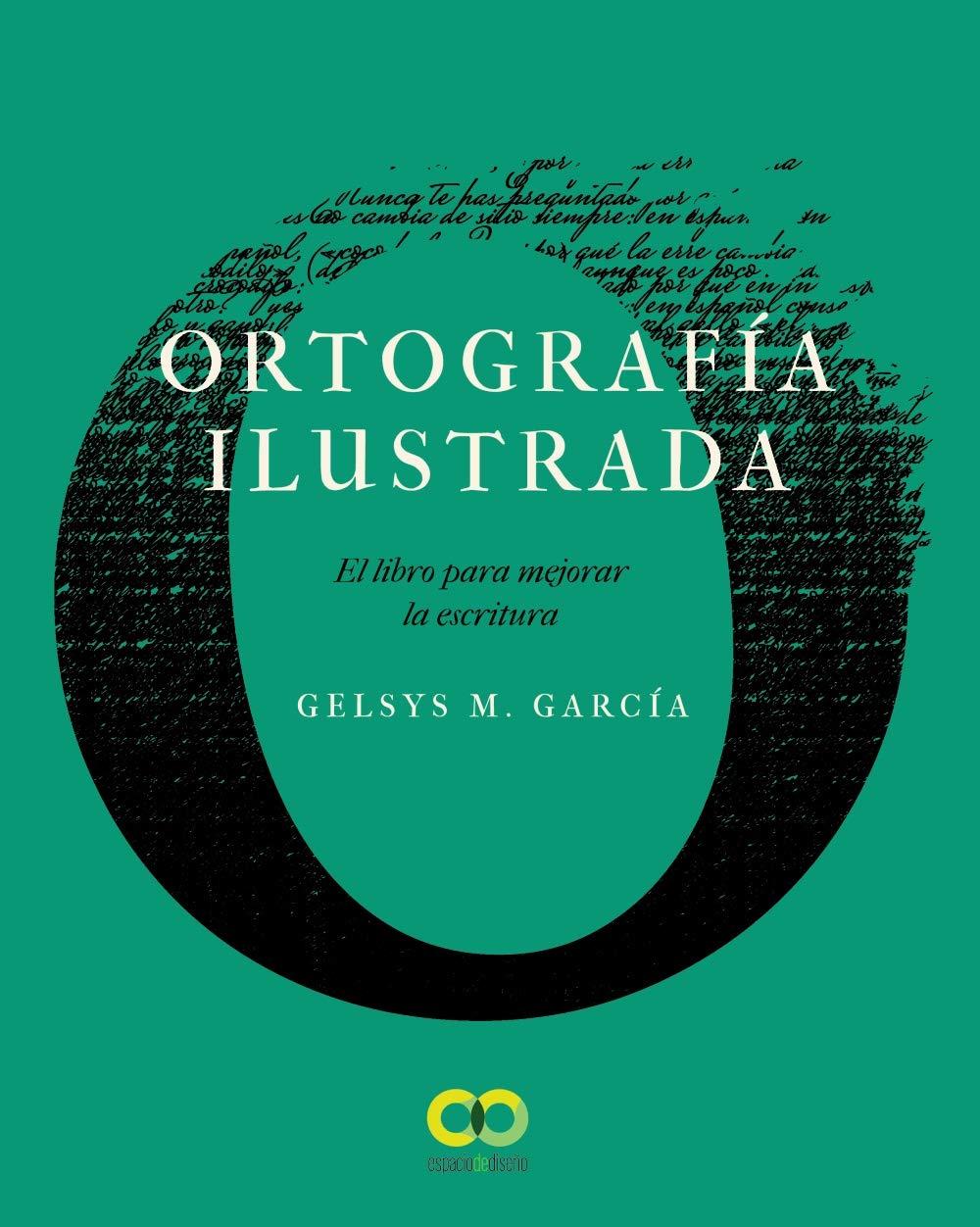 Ortografía ilustrada. El libro para mejorar la escritura (ESPACIO DE DISEÑO)