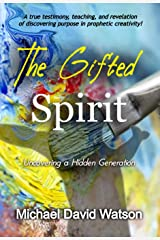 The Gifted Spirit: Uncovering a Hidden Generation Kindle Edition