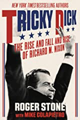 Tricky Dick: The Rise and Fall and Rise of Richard M. Nixon Kindle Edition